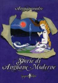 Storie di Anguane Moderne