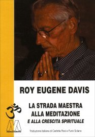 La strada maestra per la meditazione e la crescita spirituale