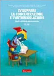 Sviluppare la Concentrazione e l'Autoregolazione - Vol.1