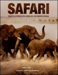 SAFARI Viaggio alla scoperta degli animali nel loro ambiente naturale di James Parry