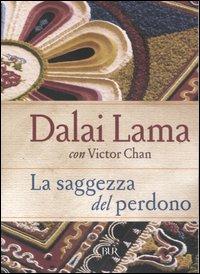 LA SAGGEZZA DEL PERDONO di Dalai Lama