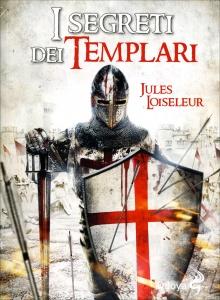 I SEGRETI DEI TEMPLARI di Jules Loiseleur