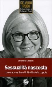 SESSUALITà NASCOSTA Come aumentare l'intimità della coppia di Serenella Sabbion