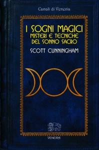 I SOGNI MAGICI Misteri e tecniche del sonno sacro di Scott Cunningham