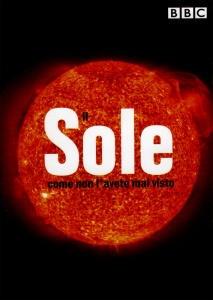 IL SOLE COME NON L'AVETE MAI VISTO di BBC Tv