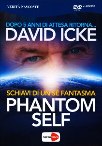 PHANTOM SELF - SCHIAVI DI UN Sé FANTASMA - SEMINARIO IN di David Icke