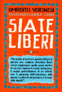 SIATE LIBERI di Umberto Veronesi, Maria Giovanna Luini