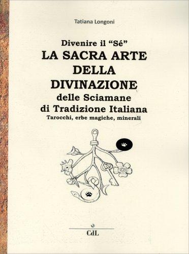 La Sacra Arte della Divinazione delle Sciamane di Tradizione Italiana