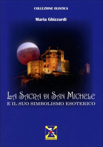 La Sacra di San Michele e il suo Simbolismo Esoterico
