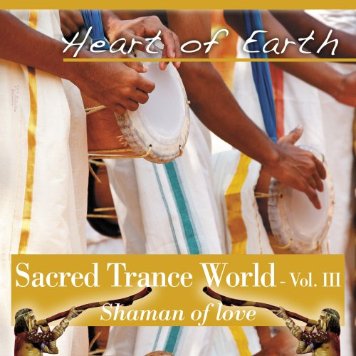 Sacred Trance World Vol. 3 - Shaman of Love