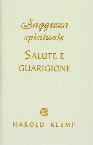 Saggezza Spirituale - Salute e Guarigione