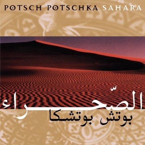Potsch Potschka - Sahara / Prudence