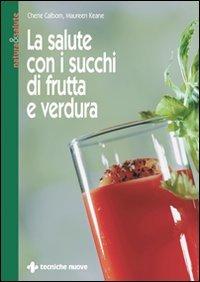 La Salute Con i Succhi di Frutta e Verdura