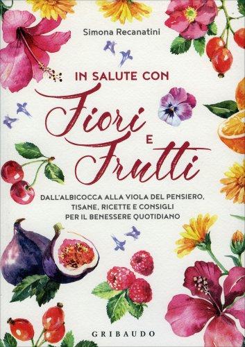 In Salute con Fiori e Frutti