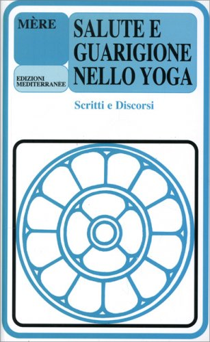 Salute e Guarigione nello Yoga