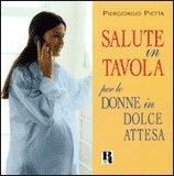 Salute in Tavola per le Donne in Dolce Attesa