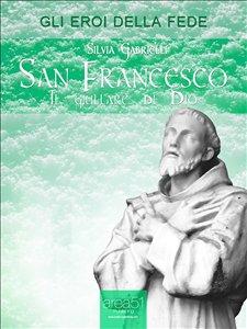 San Francesco, il Giullare di Dio (eBook)