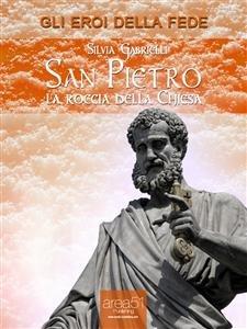 San Pietro: la Roccia della Chiesa (eBook)