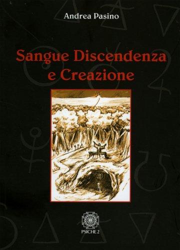 Sangue Discendenza e Creazione