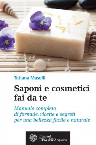 Saponi e Cosmetici Fai Da Te (eBook)