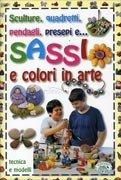 Sassi e Colori in Arte - Tecnica e Modelli