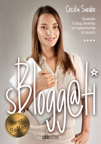 Sbloggati - Blogger si Diventa (eBook)