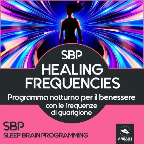 SBP. Healing Frequencies (Audiolibro MP3)