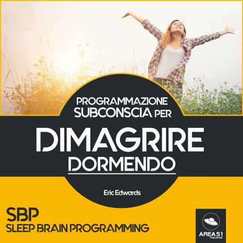 Programmazione Subconscia per Dimagrire Dormendo (Audiolibro MP3)