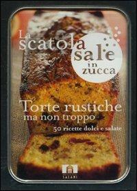 La Scatola Sale in Zucca: Torte Rustiche ma Non Troppo