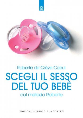 Scegli il Sesso del Tuo Bebè col Metodo Roberte (eBook)