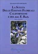 La Scelta delle Essenze Floreali Californiane e del Dott. Bach