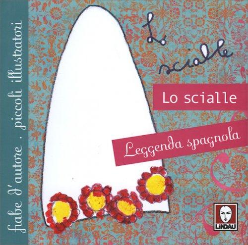Lo Scialle - Leggenda Spagnola