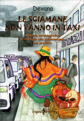Le Sciamane Non Vanno in Taxi
