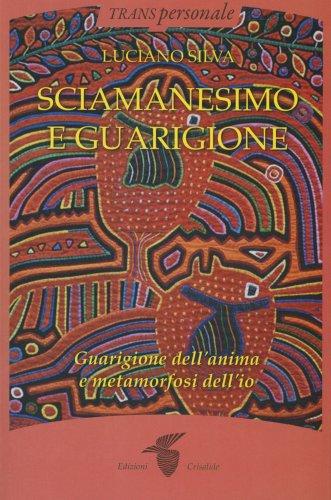 Sciamanesimo e Guarigione