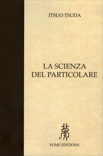 La Scienza del Particolare