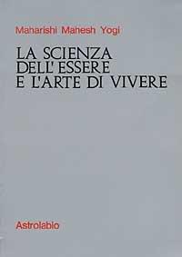 La Scienza dell'Essere e l'Arte di Vivere