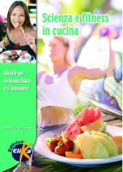 Scienza e Fitness in Cucina