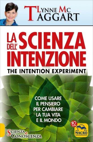 La Scienza dell'Intenzione - The Intention Experiment