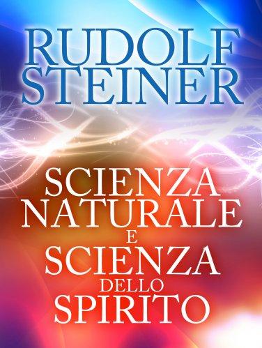 Scienza Naturale e Scienza dello Spirito (eBook)