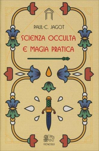 Scienza Occulta e Magia Pratica