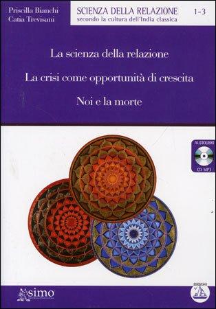 La Scienza della Relazione - La Crisi come Opportunità di Crescita - Noi e la Morte - Audiolibro Mp3