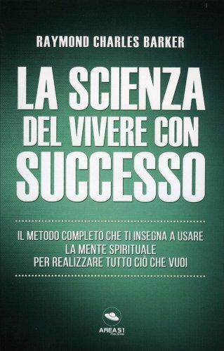 La Scienza del Vivere con Successo