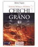 Scienza, mistica e alchimia dei Cerchi nel Grano