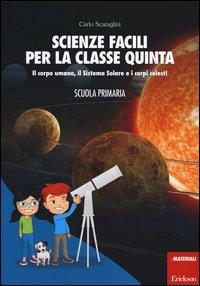 Scienze Facili per la Classe Quinta