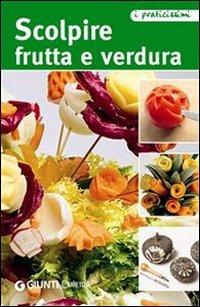 Scolpire Frutta e Verdura (eBook)