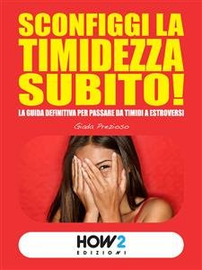 Sconfiggi la Timidezza Subito! (eBook)