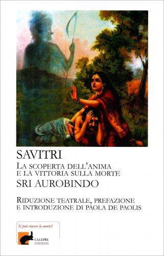 Savitri - La Scoperta dell'Anima e la Vittoria sulla Morte
