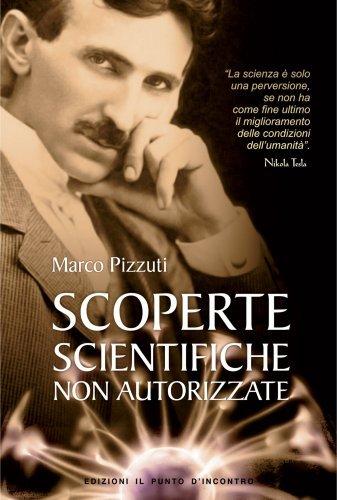 Scoperte Scientifiche Non Autorizzate (eBook)