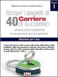 Scopri i Segreti di 40 carriere di Successo - Vol. 1 (eBook)