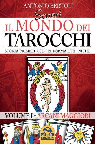 Scopri il Mondo dei Tarocchi - Volume 1: Arcani Maggiori